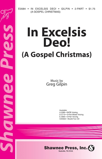 In Excelsis Deo! (A Gospel Christmas) : 2-Part : Greg Gilpin : Greg Gilpin : Sheet Music : 35010667 : 747510074724