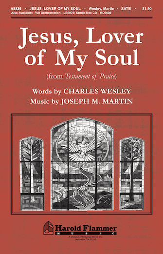 Jesus, Lover of My Soul (from <i>Testament of Praise</i>)