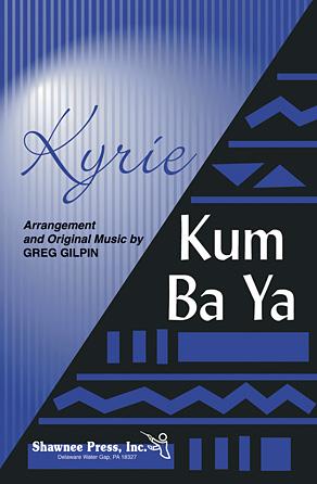 Kyrie/Kum Ba Ya : 2-Part : Greg Gilpin : Sheet Music : 35012172 : 747510059035