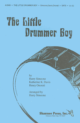 The Little Drummer Boy : TTBB : Harry Simeone : Katherine K. Davis : Fred Waring and The Pennsylvanians : Sheet Music : 35013039 : 747510014225