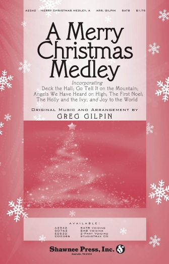 A Merry Christmas Medley : SATB : Greg Gilpin : Greg Gilpin : Sheet Music : 35014141 : 747510186687