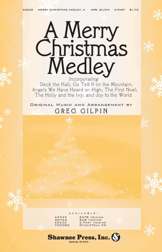 A Merry Christmas Medley : 2-Part : Greg Gilpin : Greg Gilpin : Sheet Music : 35014143 : 747510186700