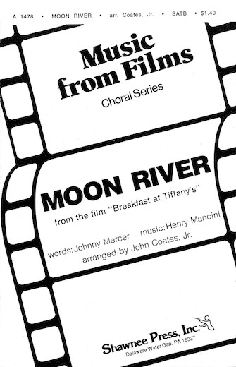 Moon River : SATB : John Coates, Jr. : Henry Mancini : Breakfast at Tiffany's : Sheet Music : 35014387 : 747510040859