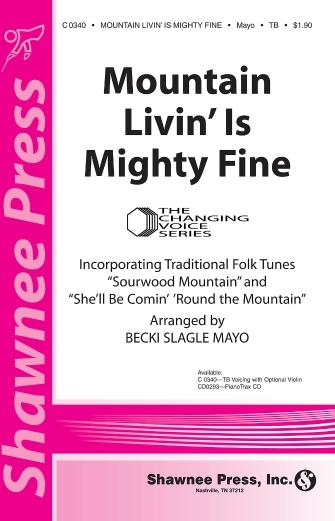 Mountain Livin' Is Mighty Fine : TB : Becki Slagle Mayo : Sheet Music : 35014540 : 747510072973