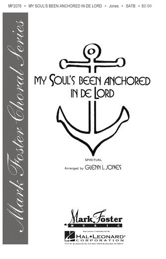 My Soul's Been Anchored in the Lord : SATB : Glenn Jones : Traditional : Sheet Music : 35014877 : 747510039488