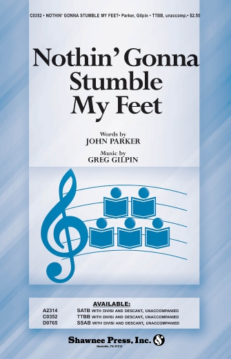 Nothin' Gonna Stumble My Feet : TTBB : Greg Gilpin : Sheet Music : 35015356 : 747510190004