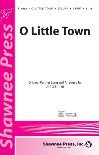 O Little Town : 2-Part : Jill Gallina : Sheet Music : 35015631 : 747510072645