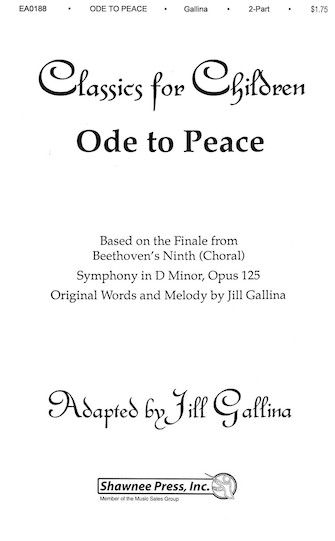 Ode to Peace - Based on the Finale from Beethoven's Symphony, No. 9 : 2-Part : Jill Gallina : Ludwig Van Beethoven : Sheet Music : 35015821 : 747510001102