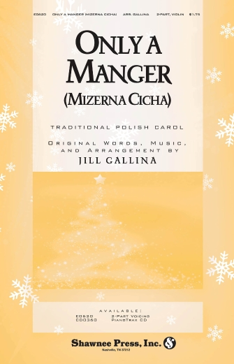 Only a Manger (Mizerna Cicha) : 2-Part : Jill Gallina : Sheet Music : 35016291 : 747510186274