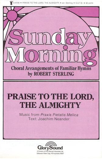 Praise to the Lord, The Almighty : SATB : Robert Sterling : Robert Sterling : Sheet Music : 35017309 : 747510037651