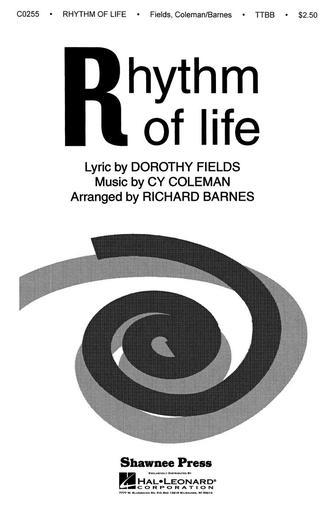 Rhythm of Life : TTBB : Richard Barnes : Dorothy Fields : Sweet Charity : Sheet Music : 35018259 : 747510008309