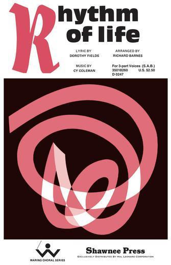 Rhythm of Life : SAB : Richard Barnes : Dorothy Fields : Sweet Charity : Sheet Music : 35018260 : 747510006527