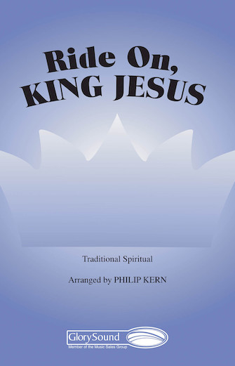 Ride On, King Jesus : SATB : Philip Kern : Sheet Music : 35018279 : 747510070825