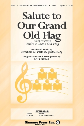 Salute to Our Grand Old Flag : 2-Part : Lois Fiftal : Sheet Music : 35018835 : 747510190479