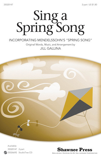 Sing a Spring Song : 2-Part : Jill Gallina : Felix Mendelssohn : Sheet Music : 35020147 : 884088465216 : 1423486137