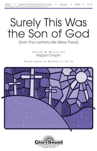 Surely This Was the Son of God (from <i>We Were There</i>)