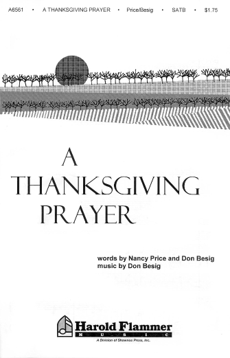 A Thanksgiving Prayer : SATB : Don Besig : Don Besig : Sheet Music : 35022719 : 747510014348