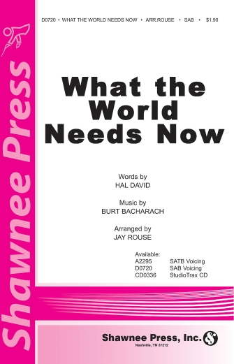 What The World Needs Now : SAB : Jay Rouse : Burt Bacharach : Sheet Music : 35025551 : 747510179269