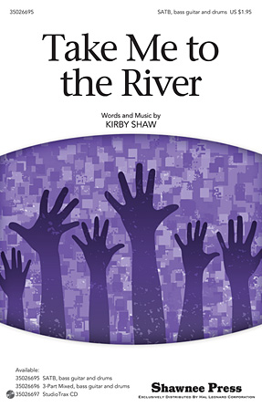 Take Me to the River : SATB : Kirby Shaw : Kirby Shaw : Sheet Music : 35026695 : 884088450304 : 1423486617