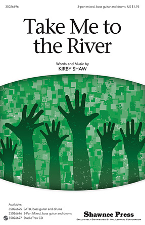Take Me to the River : SAB : Kirby Shaw : Kirby Shaw : Sheet Music : 35026696 : 884088450311 : 1423486625