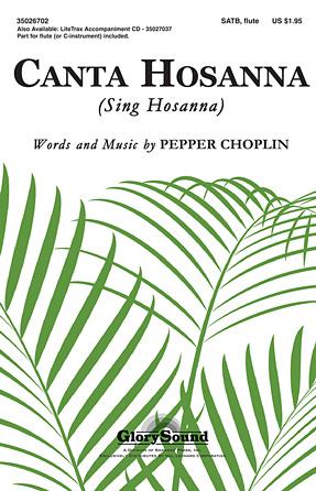 Canta Hosanna : SATB : Pepper Choplin : Pepper Choplin : Sheet Music : 35026702 : 884088450786 : 1423486773