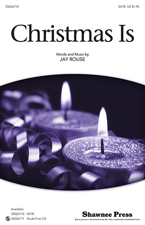 Christmas Is : SATB : Jay Rouse : Sheet Music : 35026710 : 884088451233 : 1423486994