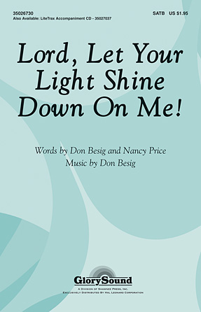Lord, Let Your Light Shine Down on Me!