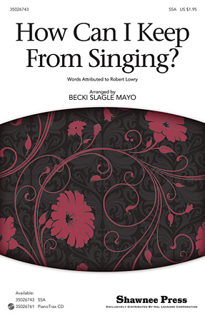 How Can I Keep from Singing? : SSA : Becki Slagle Mayo : Sheet Music : 35026743 : 884088454319 : 1423487761