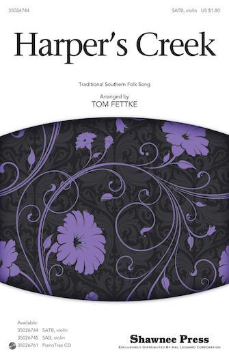 Harper's Creek : SATB : Tom Fettke : Sheet Music : 35026744 : 884088454456 : 1423487893