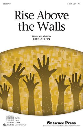 Rise Above the Walls : 2-Part : Greg Gilpin : Greg Gilpin : Sheet Music : 35026764 : 884088455583