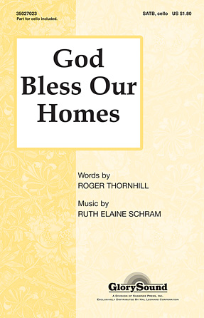 God Bless Our Homes : SATB : Ruth Elaine Schram : Ruth Elaine Schram : Sheet Music : 35027023 : 884088463342