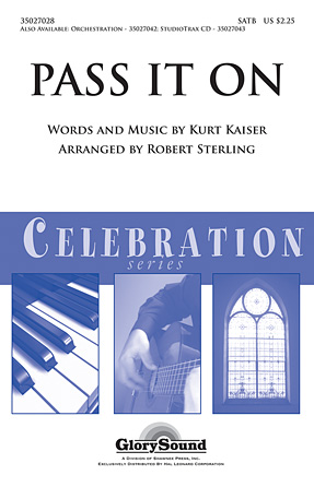 Pass It On : SATB : Robert Sterling : Kurt Kaiser : Sheet Music : 35027028 : 884088463410