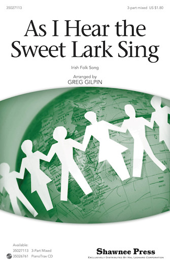 As I Hear the Sweet Lark Sing : SAB : Greg Gilpin : Sheet Music : 35027113 : 884088474218