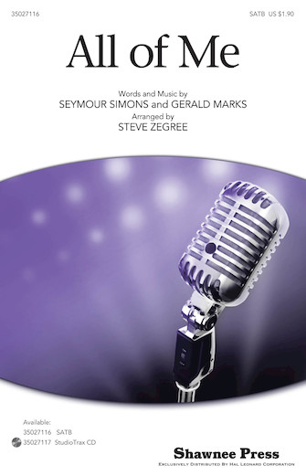 All of Me : SATB : Steve Zegree : Gerald Marks : Sheet Music : 35027116 : 884088476113