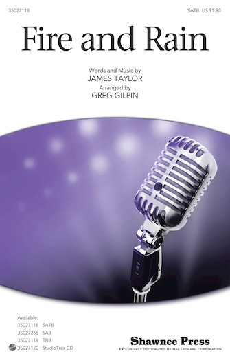 Fire And Rain : SATB : Greg Gilpin : James Taylor : James Taylor : Sheet Music : 35027118 : 884088476137