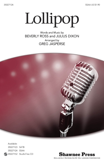 Lollipop : SSA : Greg Jasperse : Beverly Ross, Julius Dixson : The Chordettes : Sheet Music : 35027124 : 884088476199