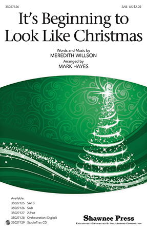 It's Beginning to Look Like Christmas : SAB : Mark Hayes : Meredith Willson : Sheet Music : 35027126 : 884088476236