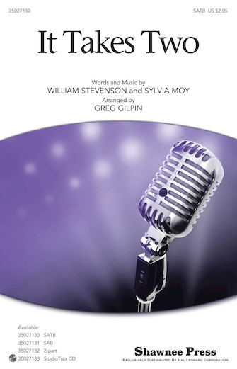 It Takes Two : SATB : Greg Gilpin : William Stevenson :  2 CDs : 35027130 : 884088476274