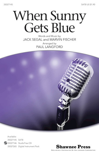 When Sunny Gets Blue : SATB : Paul Langford : Marvin Fisher : Sheet Music : 35027145 : 884088476434