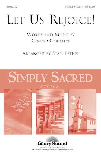 Let Us Rejoice! (Lasst uns erfreuen) : 2-Part : Stan Pethel : Cindy Ovokaitys : Sheet Music : 35027302 : 884088499938