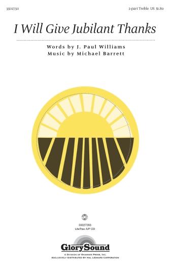 I Will Give Jubilant Thanks : SA : Michael Barrett : Michael Barrett : Sheet Music : 35027311 : 884088500931