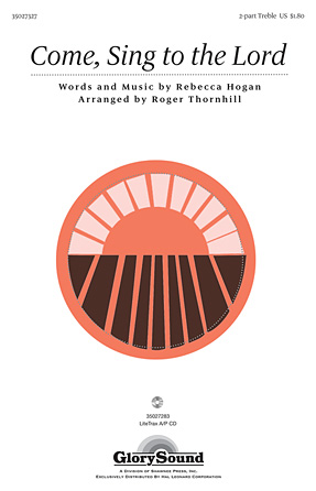 Come, Sing to the Lord : SA : Roger Thornhill : Rebecca Hogan : Sheet Music : 35027327 : 884088501181