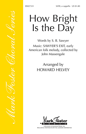 How Bright Is the Day : SATB : Howard Helvey : Sheet Music : 35027331 : 884088502720
