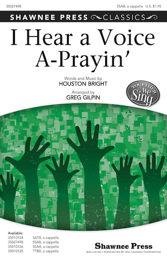 I Hear a Voice A-Prayin' : SSAB : Greg Gilpin : Sheet Music : 35027498 : 884088516468