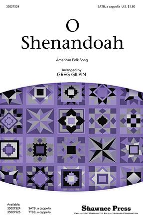 O Shenandoah : SATB : Greg Gilpin : Sheet Music : 35027524 : 884088519117