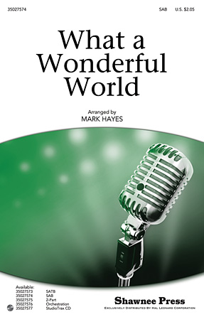 What a Wonderful World : SAB : Mark Hayes : Bob Thiele : Louis Armstrong : Sheet Music : 35027574 : 884088527198