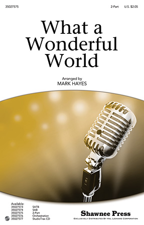 What a Wonderful World : 2-Part : Mark Hayes : Bob Thiele : Louis Armstrong : Sheet Music : 35027575 : 884088527211
