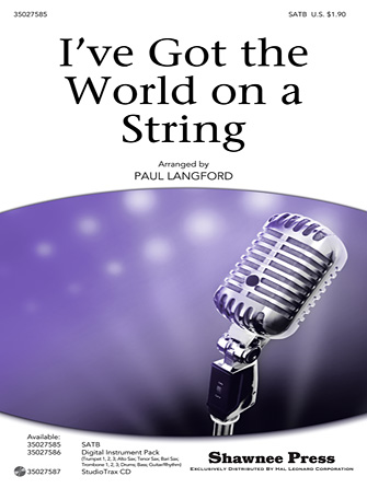 I've Got the World on a String : SATB : Paul Langford : Harold Arlen : Frank Sinatra : Sheet Music : 35027585 : 884088527341