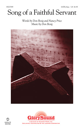 Song of a Faithful Servant : SATB : Don Besig : Don Besig : Sheet Music : 35027599 : 884088527822
