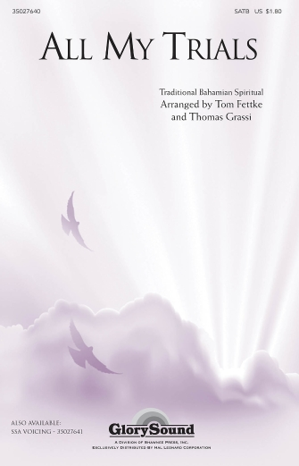 All My Trials : SATB : Tom Fettke : Sheet Music : 35027640 : 884088532154